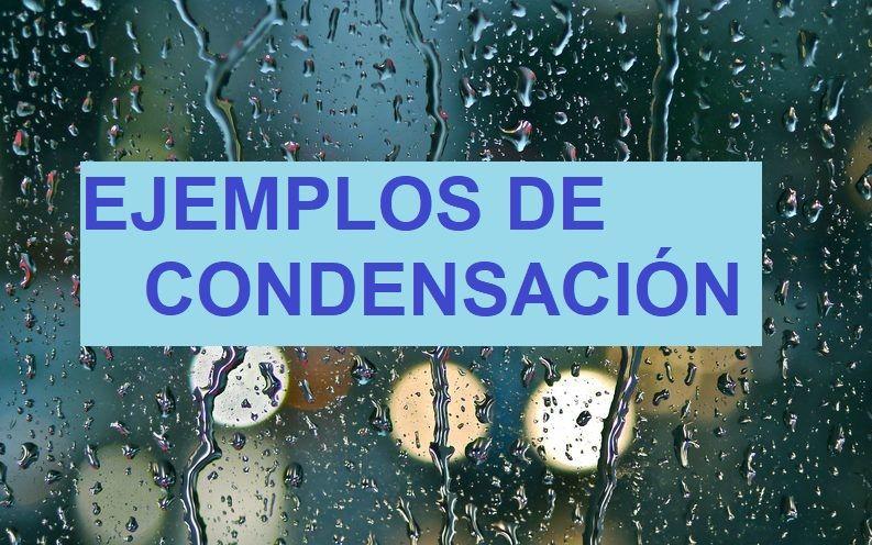 ejemplos de condensacion