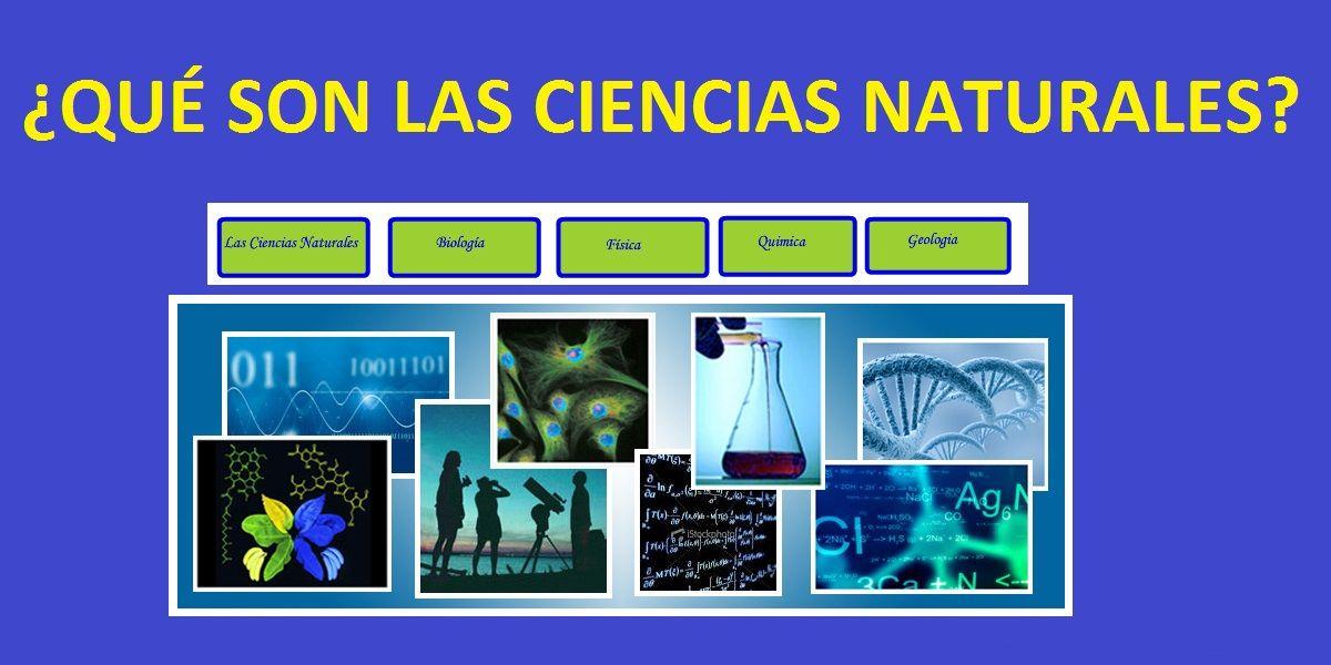 ¿Qué son las Ciencias Naturales?